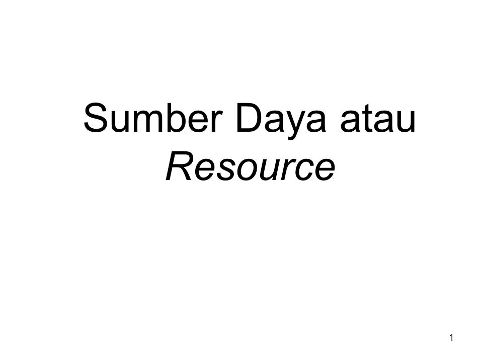 1 Sumber Daya atau Resource