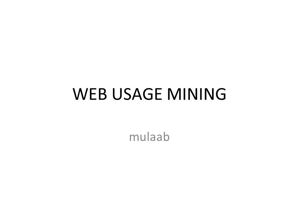 WEB USAGE MINING mulaab