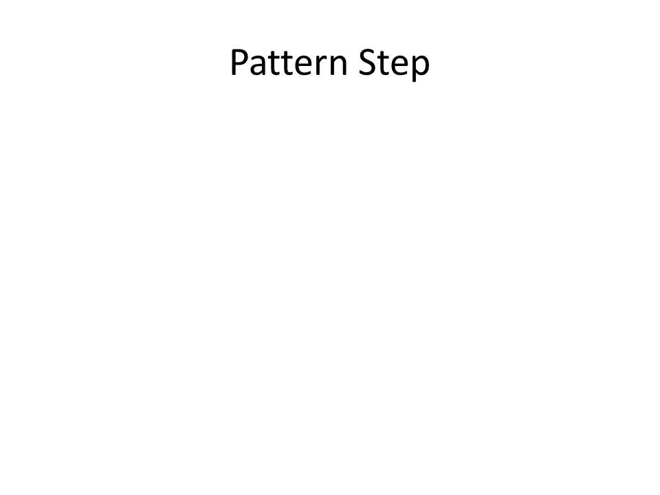 Pattern Step