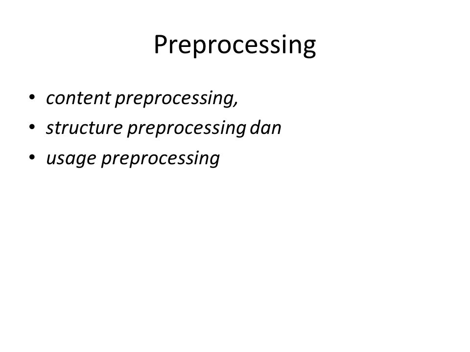 Preprocessing content preprocessing, structure preprocessing dan usage preprocessing