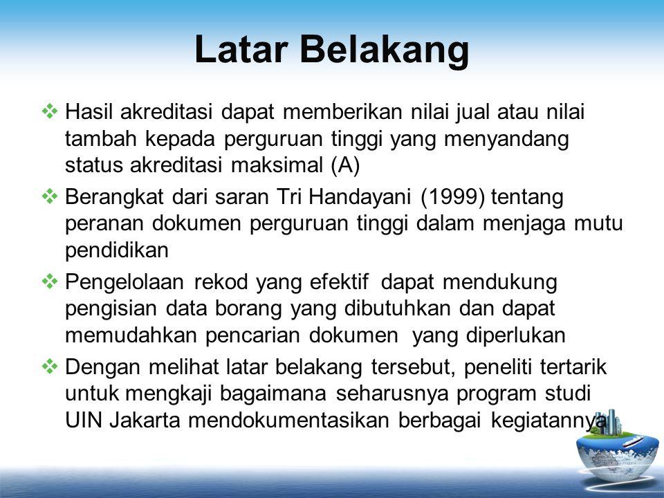 Permasalahan 1.Bagaimanakah kebijakan dan strategi FAH UIN dalam mendokumentasikan kegiatan-kegiatannya yang berkaitan dengan akreditasi.