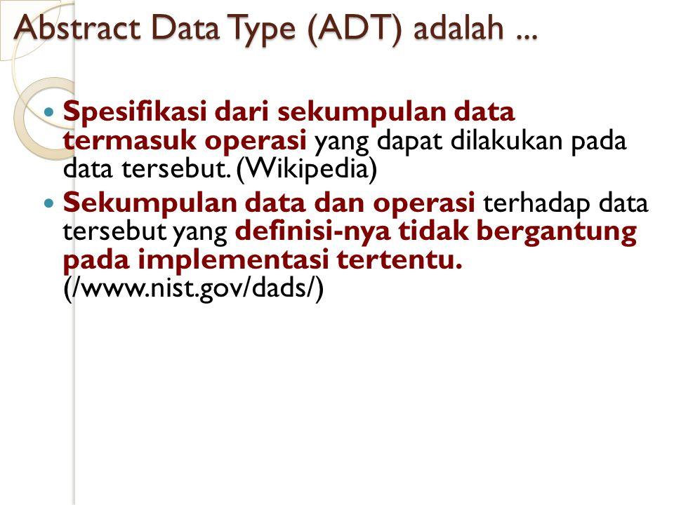 Abstract Data Type (ADT) adalah...