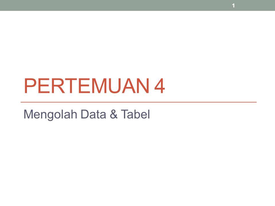 PERTEMUAN 4 Mengolah Data & Tabel 1