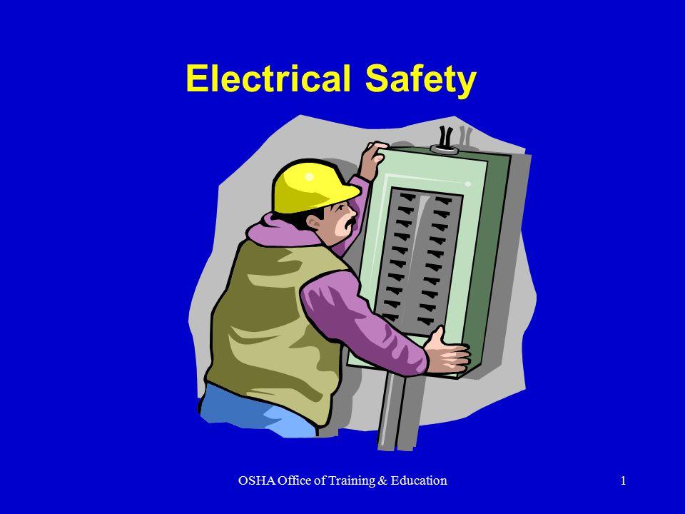 OSHA Office of Training & Education1 Electrical Safety