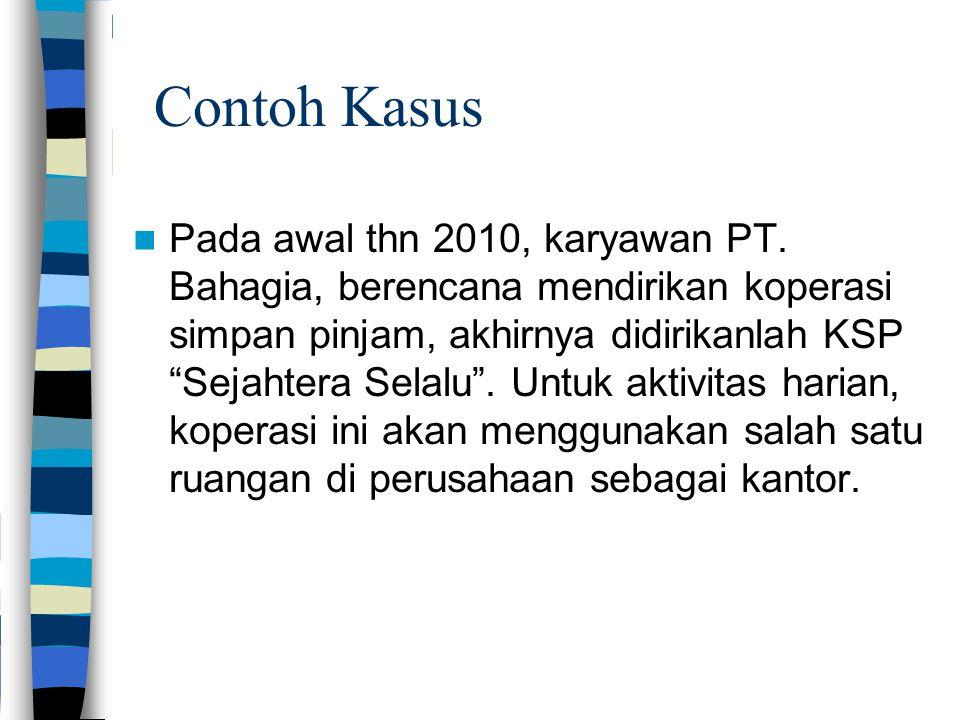 Contoh Kasus Pada awal thn 2010, karyawan PT.