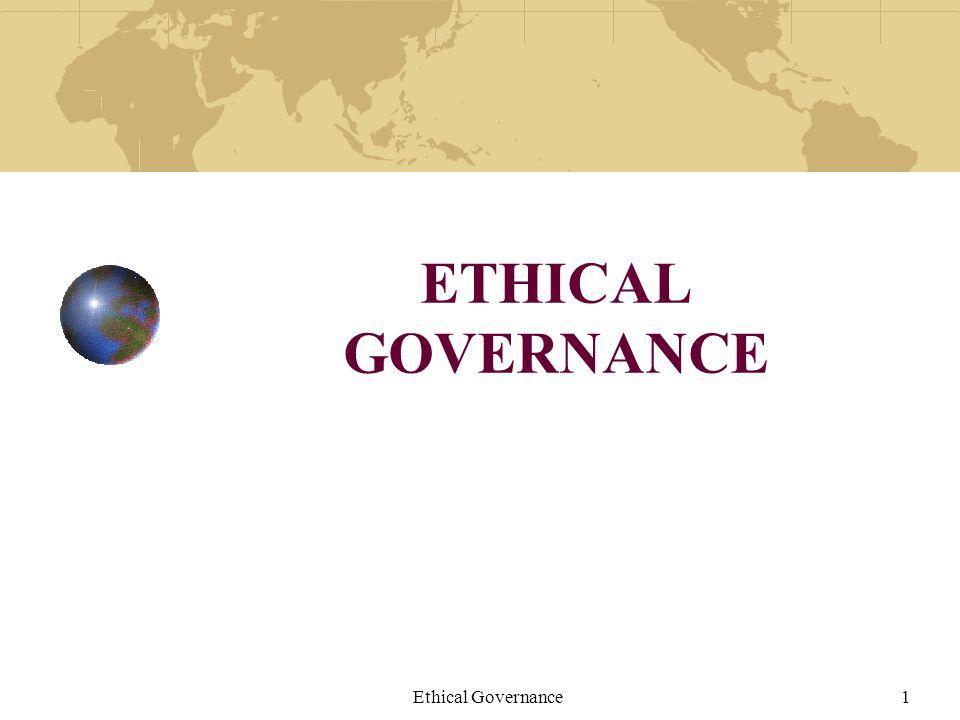 Ethical Governance1 ETHICAL GOVERNANCE