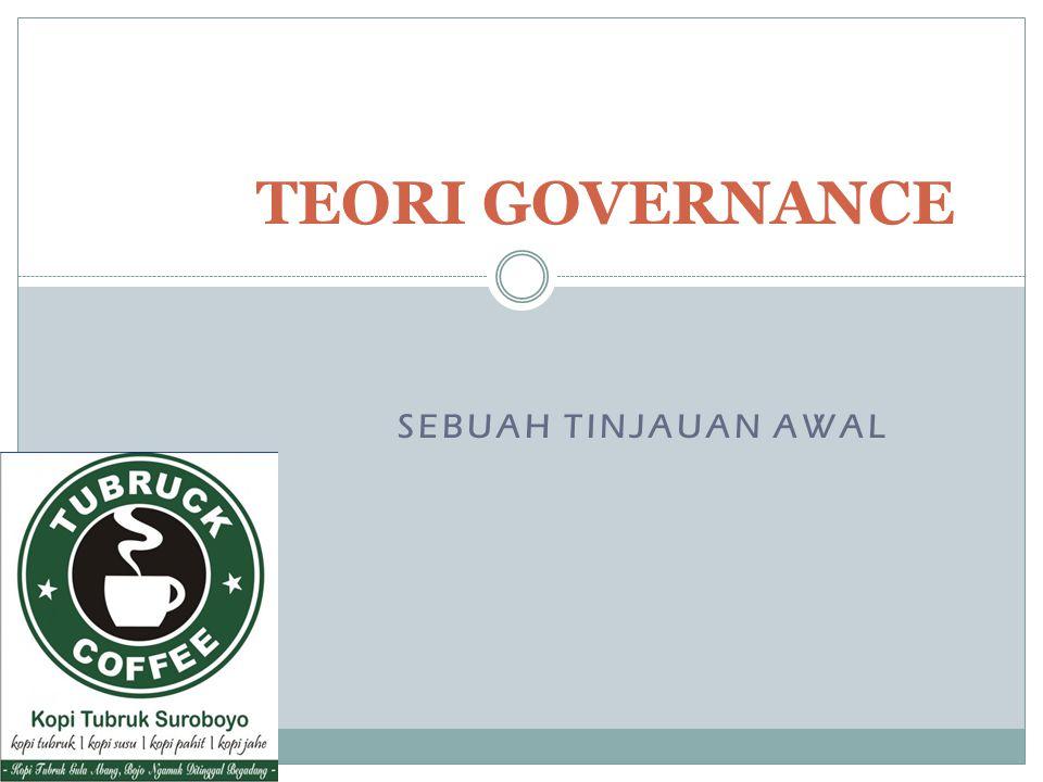 SEBUAH TINJAUAN AWAL TEORI GOVERNANCE