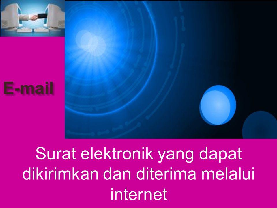 Surat elektronik yang dapat dikirimkan dan diterima melalui internet E-mail