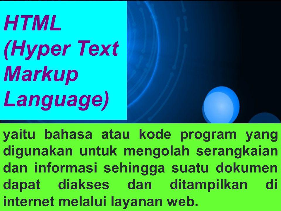 HTML (Hyper Text Markup Language) yaitu bahasa atau kode program yang digunakan untuk mengolah serangkaian dan informasi sehingga suatu dokumen dapat