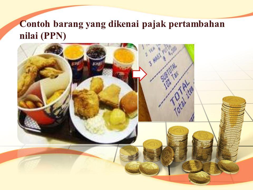 Contoh barang yang dikenai pajak pertambahan nilai (PPN)