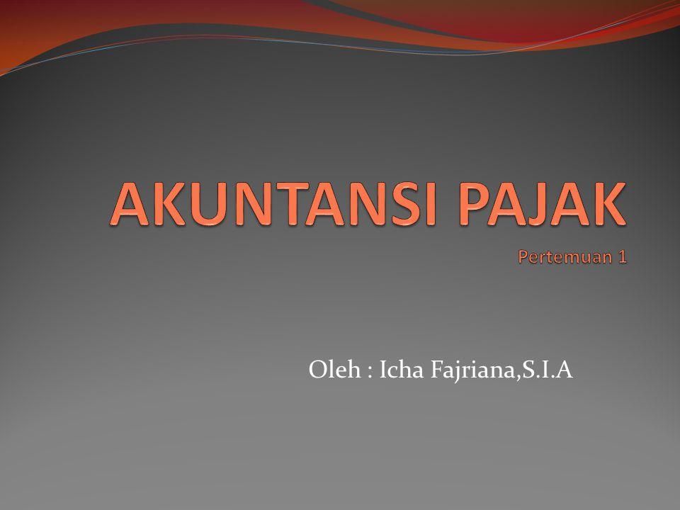 Oleh : Icha Fajriana,S.I.A