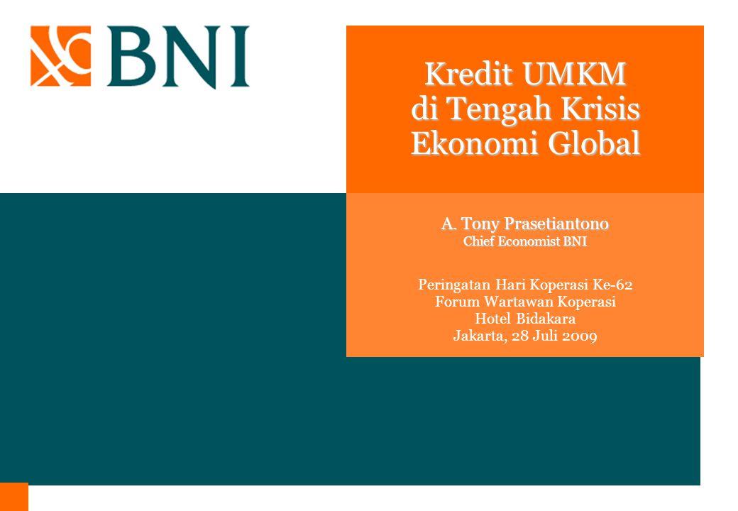 Kredit UMKM di Tengah Krisis Ekonomi Global Peringatan Hari Koperasi Ke-62 Forum Wartawan Koperasi Hotel Bidakara Jakarta, 28 Juli 2009 A.