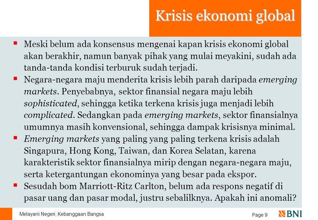 Melayani Negeri, Kebanggaan Bangsa Page 9 Krisis ekonomi global  Meski belum ada konsensus mengenai kapan krisis ekonomi global akan berakhir, namun