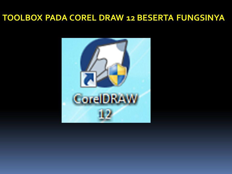 TOOLBOX PADA COREL DRAW 12 BESERTA FUNGSINYA