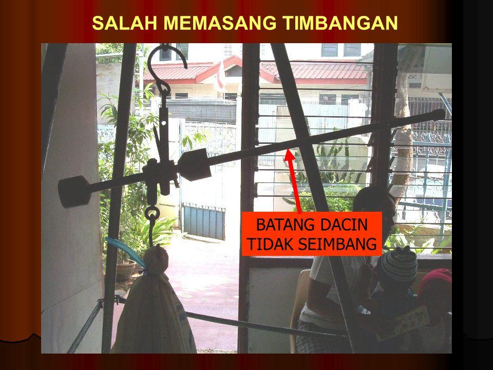 SALAH MEMASANG TIMBANGAN BATANG DACIN TIDAK SEIMBANG