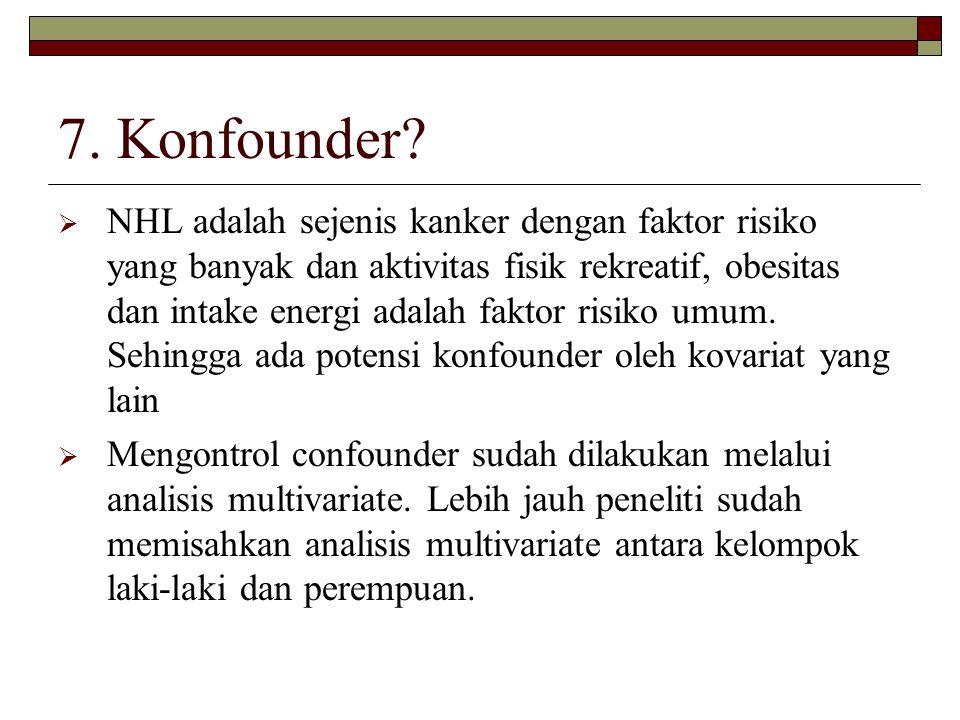 7. Konfounder.