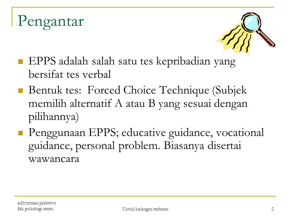 EPPS EDWARD PERSONAL PREFERENCE SCHEDULE Adhyatman prabowo adhyatman prabowo fak.psikologi umm.1Untuk kalangan terbatas
