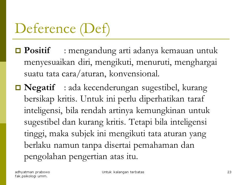 Achievement (Ach)  Positif : adanya kemauan dan kesanggupan (bukan kemampuan) untuk menunjukkan prestasi, baik dalam bidang studi maupun pekerjaan, s