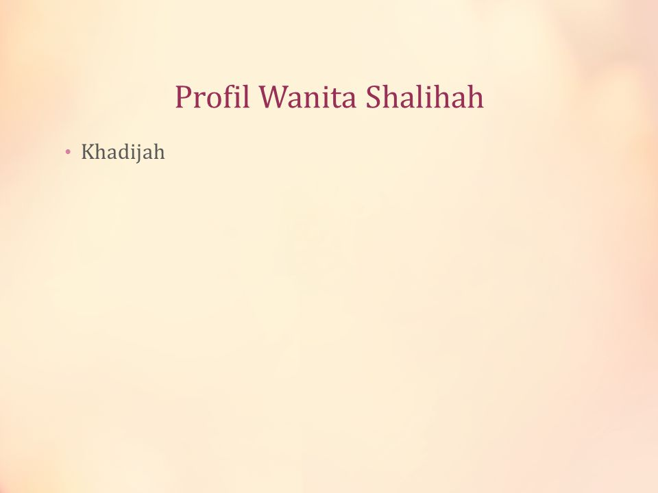 Profil Wanita Shalihah Khadijah