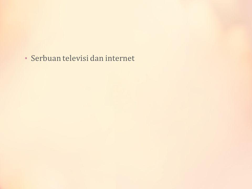 Serbuan televisi dan internet