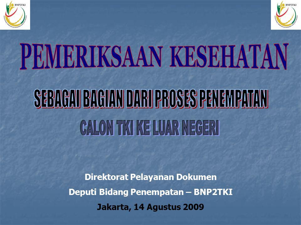 Direktorat Pelayanan Dokumen Deputi Bidang Penempatan – BNP2TKI Jakarta, 14 Agustus 2009
