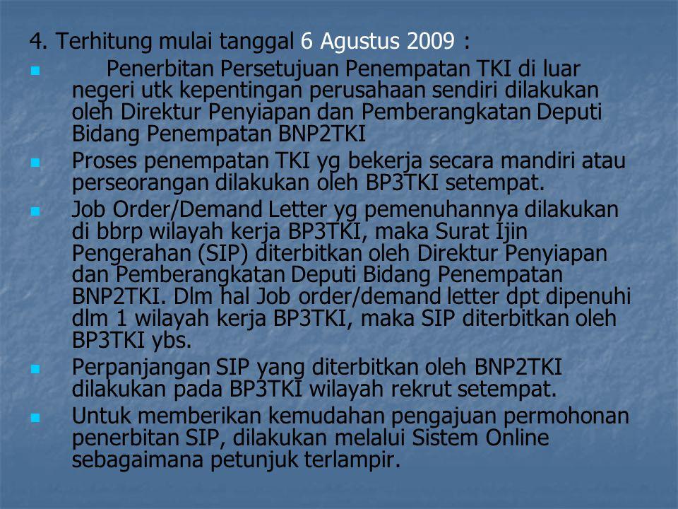SURAT EDARAN KA. BNP2TKI No. SE.03/KA/VIII/2009 tentang PELAKSANAAN PENEMPATAN dan PERLINDUNGAN TKI DI LUAR NEGERI 1.Berdasarkan Putusan MA No. 05 P/H