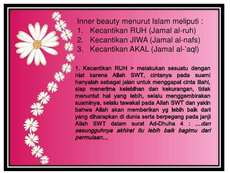 2.Kecantikan Jiwa > Melakukan sesuatu tidak berdasar nafsu tapi berdasar pertimbangan ilahiah 3.
