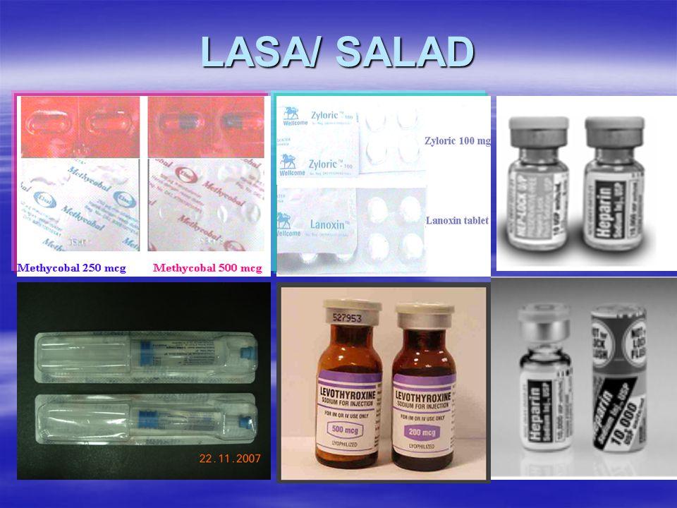 KEBIJAKAN –Menetapkan daftar obat yang bentuknya mirip dan nama kedengaran mirip ( LASA/ SALAD ), review minimal setiap tahun.