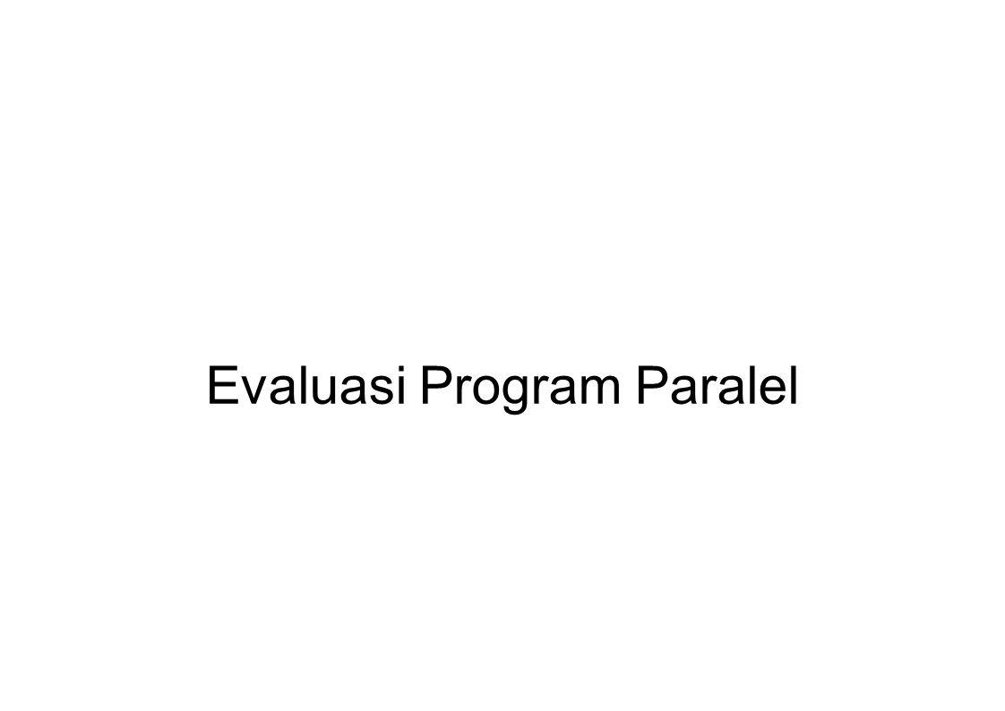 Evaluasi Program Paralel