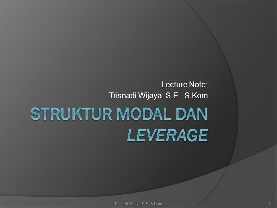 Lecture Note: Trisnadi Wijaya, S.E., S.Kom 1
