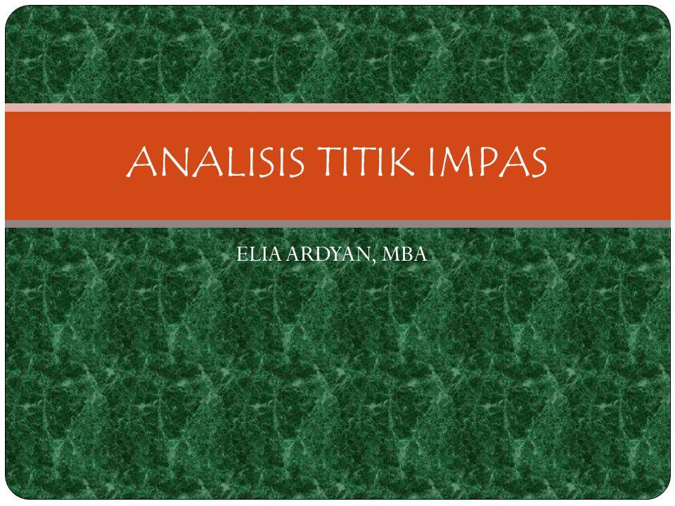 ELIA ARDYAN, MBA ANALISIS TITIK IMPAS