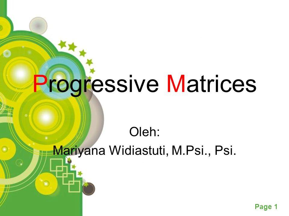 Powerpoint Templates Page 1 Progressive Matrices Oleh: Mariyana Widiastuti, M.Psi., Psi.