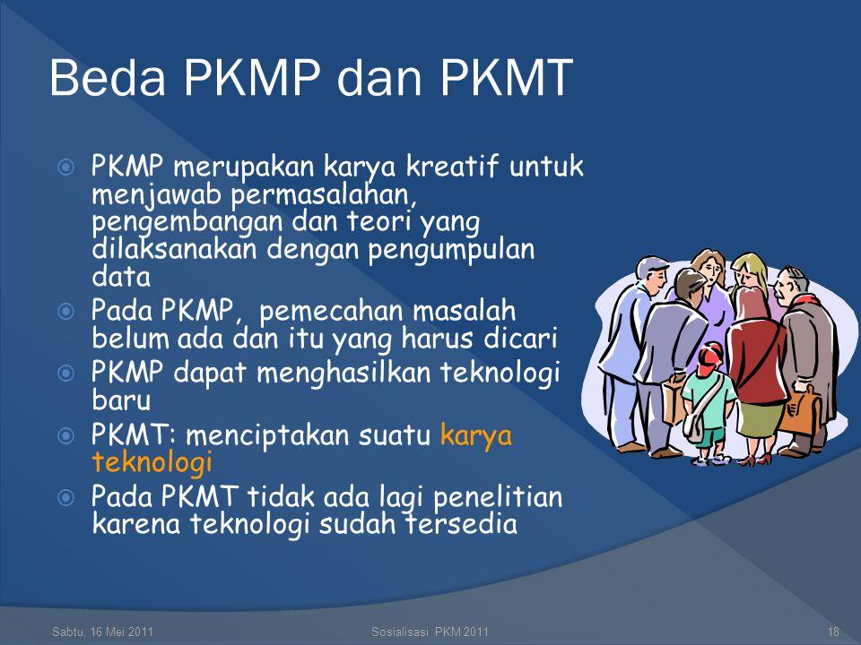 Teknologi ? Sabtu, 16 Mei 2011Sosialisasi PKM 201117 Menurut Berkner dan Kranzberg (The Liang Gie, 1971:85): Aktivitas kerja manusia untuk membantu ba