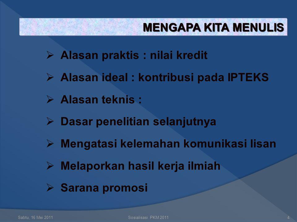 PKM Penelitian (PKMP)  PKMP merupakan karya kreatif untuk menjawab permasalahan, pengembangan dan teori yang dilaksanakan dengan melakukan penelitian  PKMP lebih menekankan pada pemecahan masalah yang ditunjukkan pada metodologi penelitian Sabtu, 16 Mei 2011Sosialisasi PKM 201114