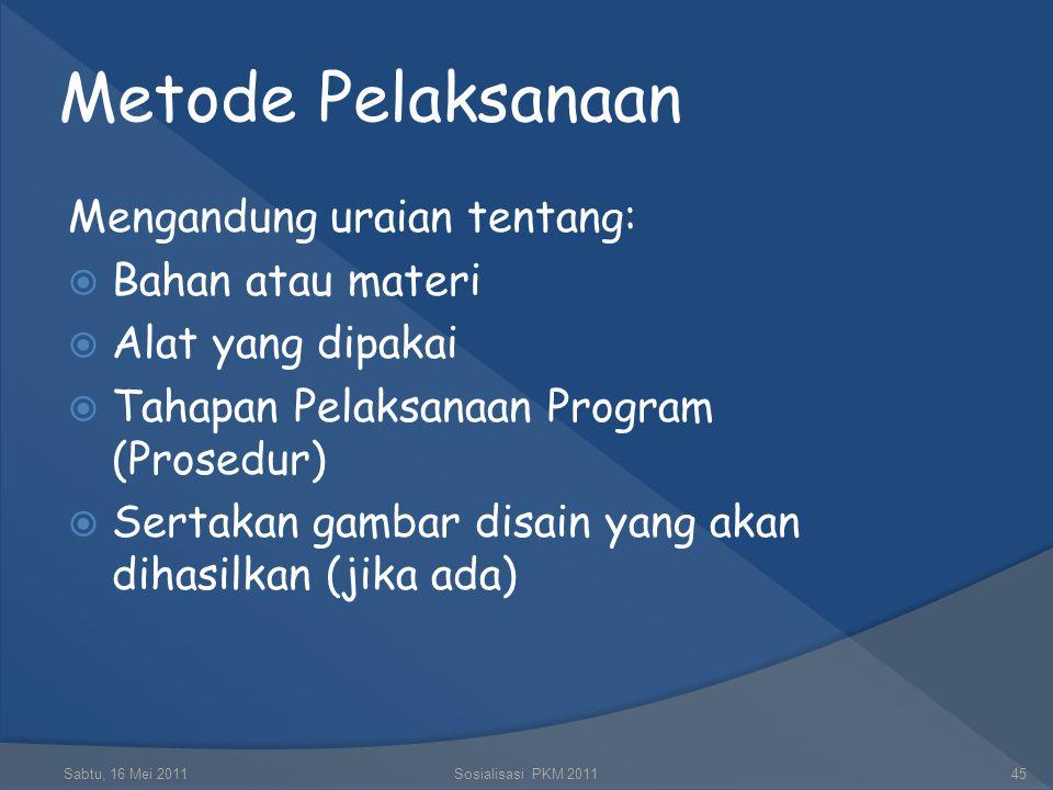 Gambaran Umum Masyarakat Sasaran (PKMM) Sabtu, 16 Mei 2011Sosialisasi PKM 201144 Penjelasan mengenai kondisi masyarakat sasaran yang akan menerima keg