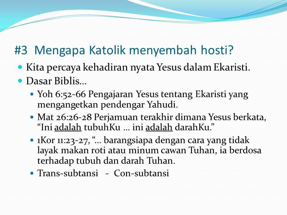 #3 Mengapa Katolik menyembah hosti.Kita percaya kehadiran nyata Yesus dalam Ekaristi.