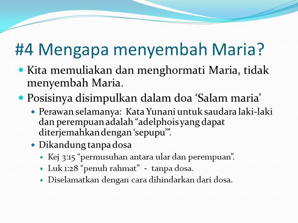 #4 Mengapa menyembah Maria.Kita memuliakan dan menghormati Maria, tidak menyembah Maria.