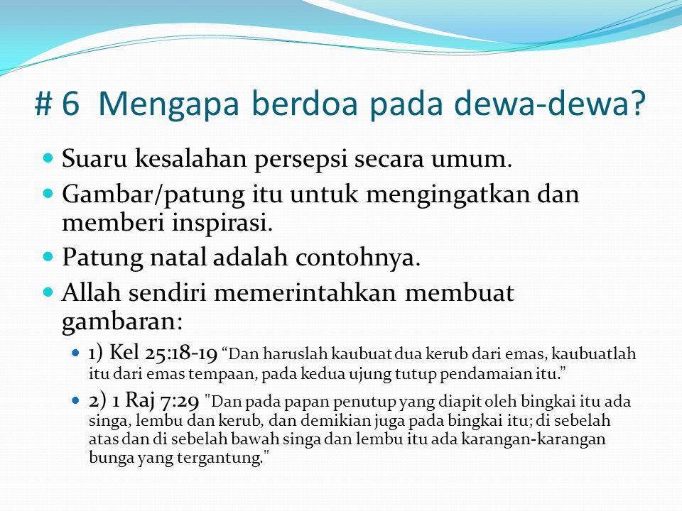 # 6 Mengapa berdoa pada dewa-dewa.Suaru kesalahan persepsi secara umum.