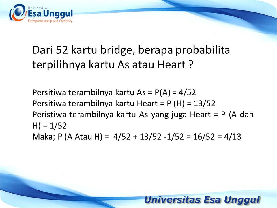 Dari 52 kartu bridge, berapa probabilita terpilihnya kartu As atau Heart .