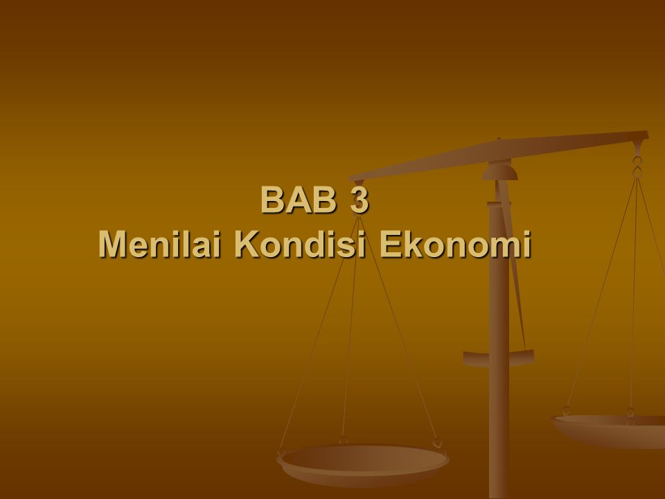 BAB 3 Menilai Kondisi Ekonomi