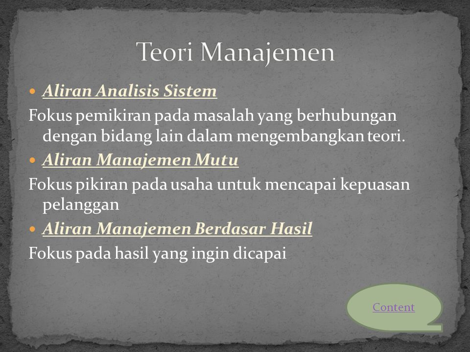 Aliran Analisis Sistem Fokus pemikiran pada masalah yang berhubungan dengan bidang lain dalam mengembangkan teori. Aliran Manajemen Mutu Fokus pikiran