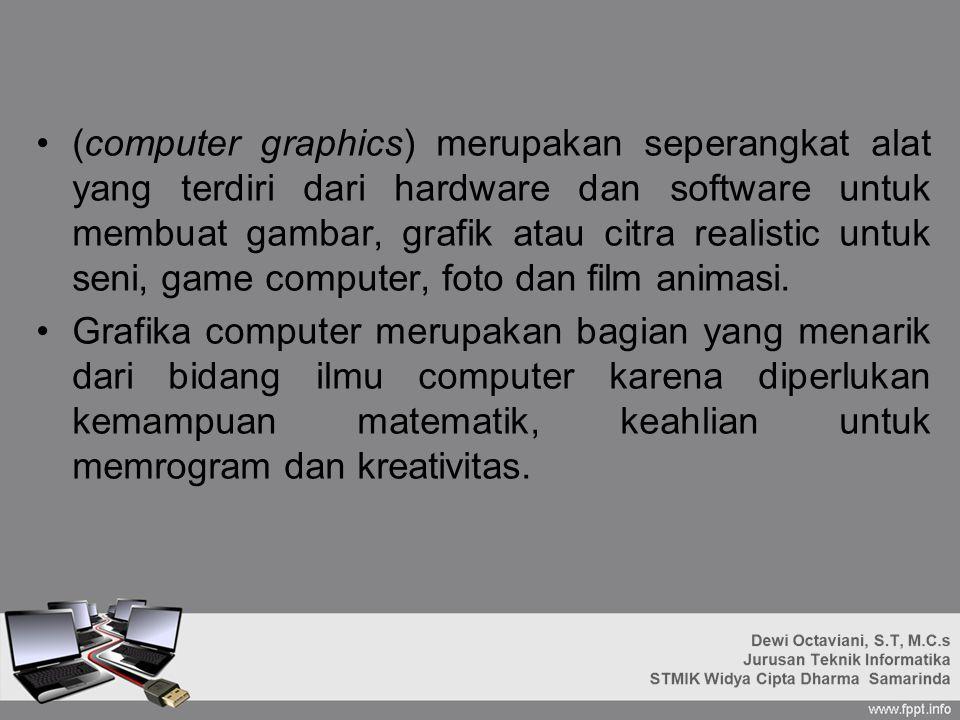 (computer graphics) merupakan seperangkat alat yang terdiri dari hardware dan software untuk membuat gambar, grafik atau citra realistic untuk seni, g