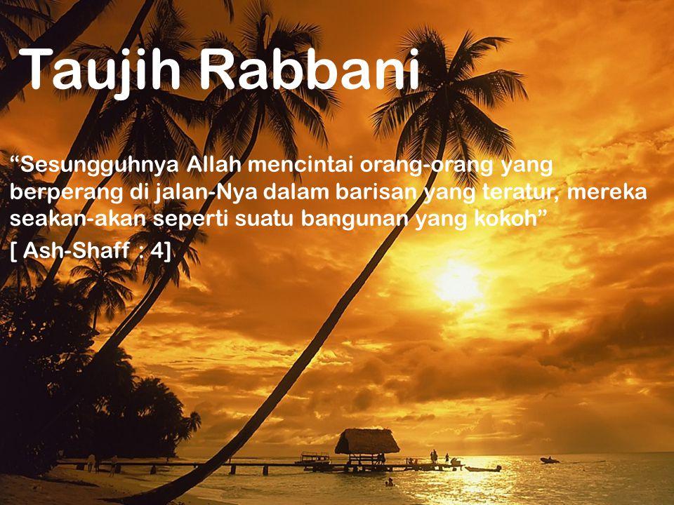 """DUNIA KITA...HARI INI.... Taujih Rabbani """"Sesungguhnya Allah mencintai orang-orang yang berperang di jalan-Nya dalam barisan yang teratur, mereka seak"""