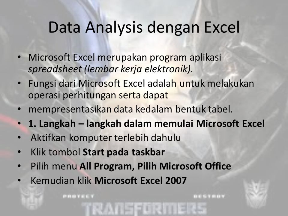 Data Analysis dengan Excel Microsoft Excel merupakan program aplikasi spreadsheet (lembar kerja elektronik).