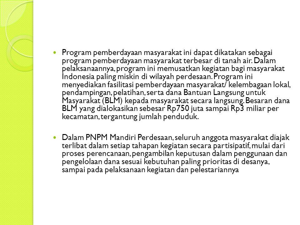 Program pemberdayaan masyarakat ini dapat dikatakan sebagai program pemberdayaan masyarakat terbesar di tanah air.