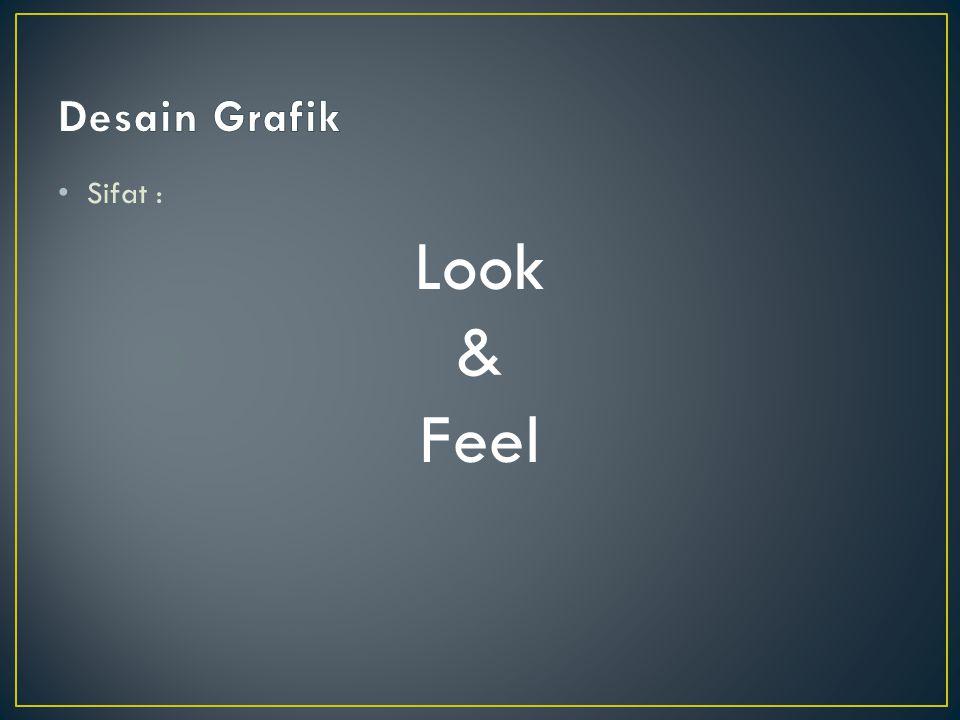 Sifat : Look & Feel