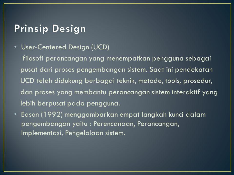 User-Centered Design (UCD) filosofi perancangan yang menempatkan pengguna sebagai pusat dari proses pengembangan sistem.