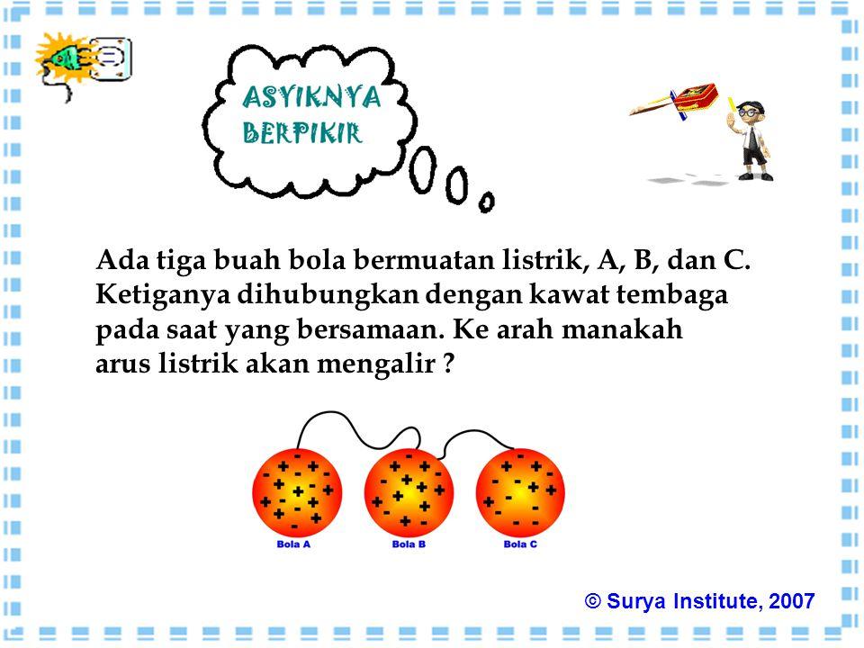 Ada tiga buah bola bermuatan listrik, A, B, dan C. Ketiganya dihubungkan dengan kawat tembaga pada saat yang bersamaan. Ke arah manakah arus listrik a