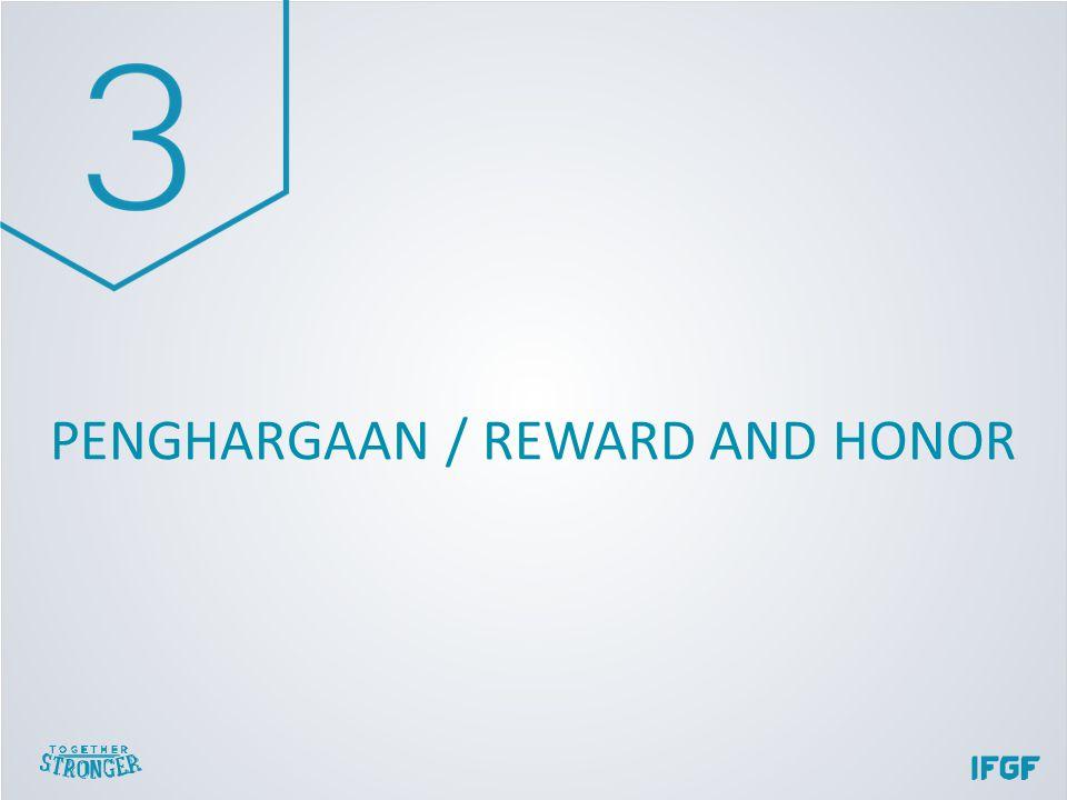 PENGHARGAAN / REWARD AND HONOR