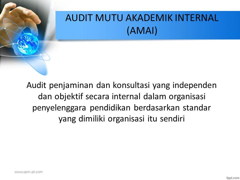 Audit penjaminan dan konsultasi yang independen dan objektif secara internal dalam organisasi penyelenggara pendidikan berdasarkan standar yang dimili